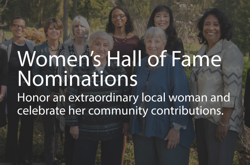 Women's Hall of Fame Nominations - honor an extraordinary local woman and celebrate her community contributions