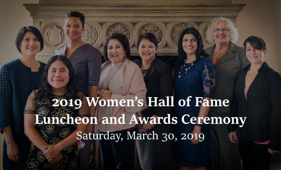 Buy tickets to attend the Women's Hall of Fame Luncheon and Awards Ceremony on March 30, 2019